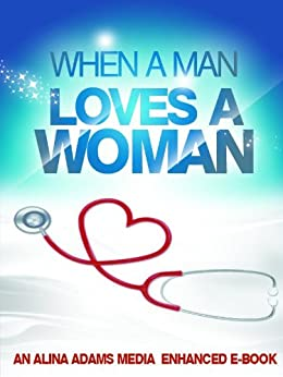 When a Man Loves a Woman: Enhanced Multimedia Edition by [Adams, Alina]
