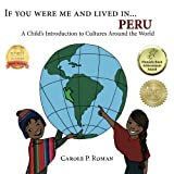 If You Were Me and Lived in...Peru: A Child's Introduction to Cultures Around the World