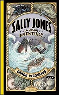 Sally Jones : La grande aventure par Wegelius