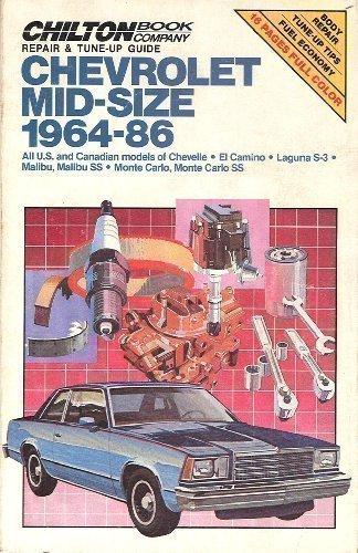 Chilton's Repair and Tune Up Guide Chevrolet Mid Size 1964 86: All U.S. and Canadian Models of Chevelle El Camino Laguna S-3 Malibu, Malibu Ss Monte (Chilton's Repair Manual)