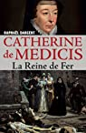 Catherine de Médicis : La reine de fer par Dargent