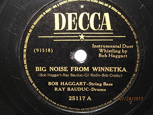 Big Noise From Winnetka by Bob Haggart-String Bass/Ray Bauduc-Drums b/w Honky Tonk Train by Bob Crosby and His Orchestra featuring Bob Zurke at the Piano [10