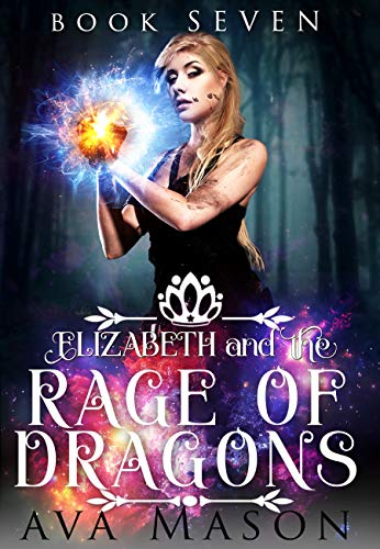 Elizabeth and the Rage of Dragons: A Reverse Harem Paranormal Romance (RH Fated Alpha Book 7)