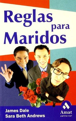Reglas para maridos: El matrimonio es un trabajo duro, inténtelo. [Jul 04, 2003] Beth Andrews, Sara; Dale, James and Santapau, Aida - DALE, JAMES