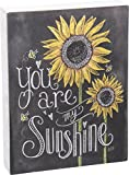 Primitives by Kathy You Are My Sunshine, Yellow Sunflowers Chalk Sign