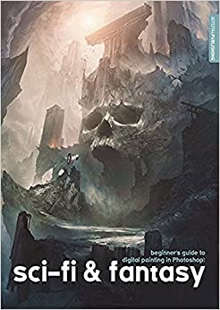 Beginner's Guide To Digital Painting In Photoshop: Sci-fi And Fantasy por 3dtotal Publishing epub