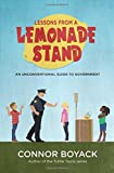 Lessons from a Lemonade Stand: An Unconventional Guide to Government