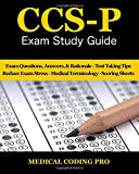 The Certified Coding Specialist - Physician Based (CCS-P) Exam Study Guide - 2018 Edition includes questions and answers updated as of January 1st 2018! Questions are separated into sections to make it easier to identify strengths and weaknesses. It ...