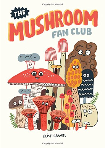 The Mushroom Fan Club [Gravel, Elise] (Tapa Dura)
