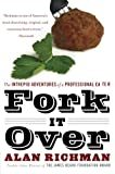 Fork It Over, Alan Richman, 0060586303