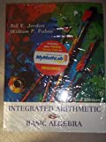Integrated Arithmetic and Basic Algebra, Jordan, Bill E. and Palow, William P., 0321227948