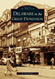 Front cover for the book Delaware in the Great Depression by R. Brian Page