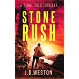 Stone Rush: A Harvey Stone Action Thriller (Stone Cold Thriller Series Book 6)
