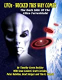 UFOs - Wicked This Way Comes: The Dark Side Of The Ultra-Terrestrials
