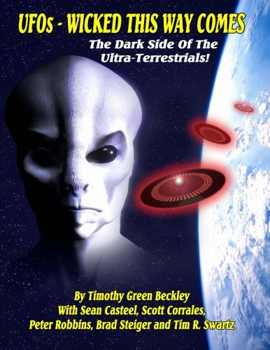 UFOs - Wicked This Way Comes: The Dark Side Of The Ultra-Terrestrials PDF