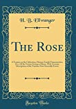 Amazon / Forgotten Books: The Rose A Treatise on the Cultivation, History, Family Characteristics, Etc , Of the Various Groups of Roses, With Accurate Descriptions of the Varieties Now Generally Grown Classic Reprint (H. B. Ellwanger)
