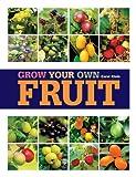 Grow Your Own Fruit, Carol Klein, 1845336003