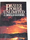 Prayer Power Unlimited, J. Oswald Sanders, 080246677X