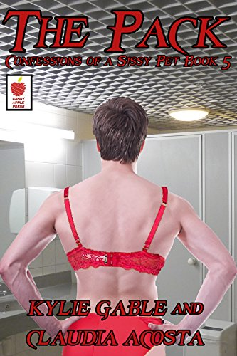 The Pack: Confessions of a Sissy Pet Book 5