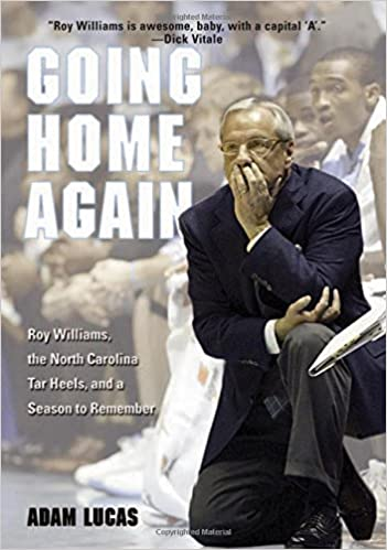 Going Home Again The North Carolina Tar Heels Roy Williams And A Season To Remember