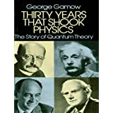 Thirty Years that Shook Physics: The Story of Quantum Theory
