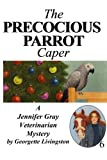 The Precocious Parrot Caper, Georgette Livingston, 1477836411