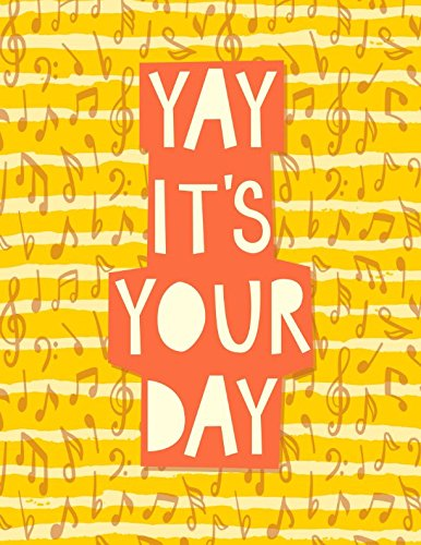 Download Yay It's Your Day: Note Taking Notebook Large pdf epub
