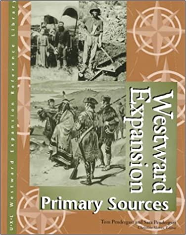 Westward Expansion: Primary Sources (Library of the Westward Expansion)