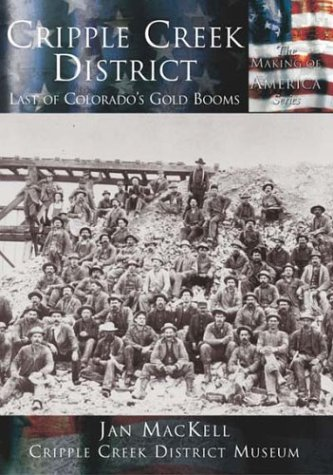 Download Cripple Creek District: Last of Colorado's Gold Blooms  (CO)  (Making of America) pdf
