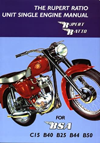 the rupert ratio unit single engine manual for bsa c15 b40 b25 rh amazon com bsa b44 manual pdf 1953 BSA A7
