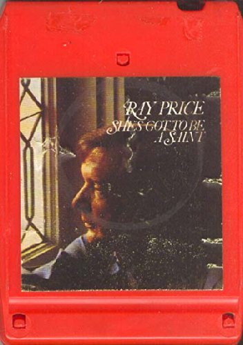 Ray Price: She's Got to Be a Saint 8 track - Saint Ray