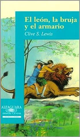 León,la bruja y el armario, el (Alfaguara Juvenil): Amazon.es: C.S. Lewis: Libros