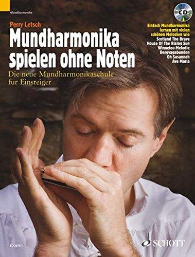Mundharmonika spielen ohne Noten: Die neue Mundharmonikaschule für Einsteiger. Mundharmonika (diatonisch). Ausgabe mit CD.