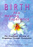 Birth As a Healing Experience, Lois Halzel Freedman, 1560239409