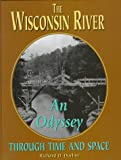 img - for The Wisconsin River: An Odyssey through Time and Space book / textbook / text book