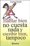 Hablar bien no cuesta nada y Escribir, Leonor Tejada, 9707320222