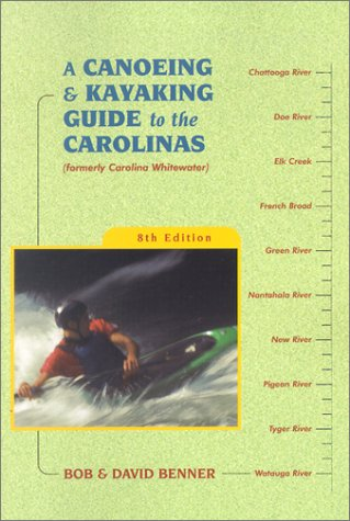 Read Online A Canoeing & Kayaking Guide to the Carolinas, 8th pdf
