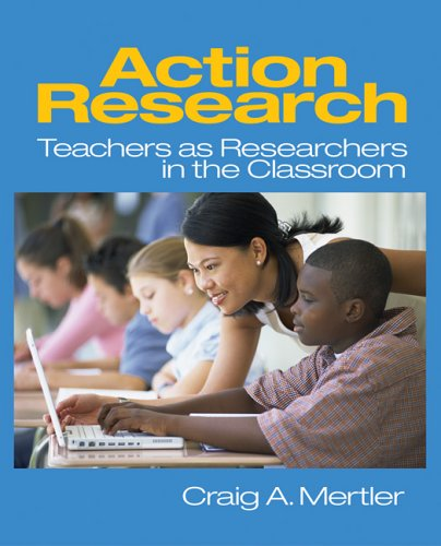 Action Research: Teachers as Researchers in the Classroom -