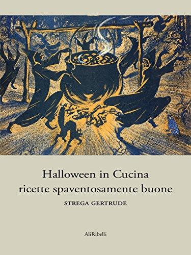 Halloween in Cucina: ricette spaventosamente buone (Italian Edition)
