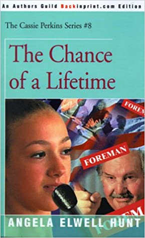 The Chance of a Lifetime (The Cassie Perkins Series Book 8)