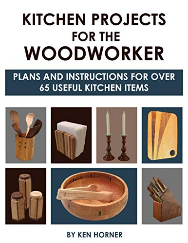 (Kitchen Projects for the Woodworker: Plans and Instructions for Over 65 Useful Kitchen Items)