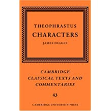 Theophrastus: Characters (Cambridge Classical Texts and Commentaries)