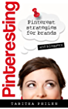 Pinteresting - Pinterest Strategies for Brands and Bloggers