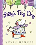 Lilly's Big Day, Kevin Henkes, 0060742372
