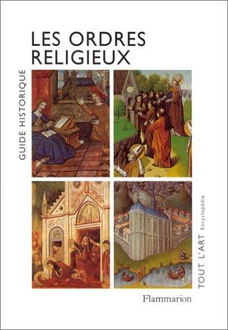Les ordres religieux. : Guide historique Broché – 2 octobre 2000 Gaston Duchet-Suchaux Monique Duchet-Suchaux Flammarion 2080122975