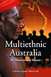 Multiethnic Australia, Celeste Lipow MacLeod, 0786425229