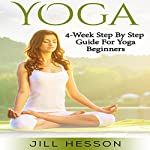 Yoga: 4-Week Step by Step Guide for Beginners | Jill Hesson