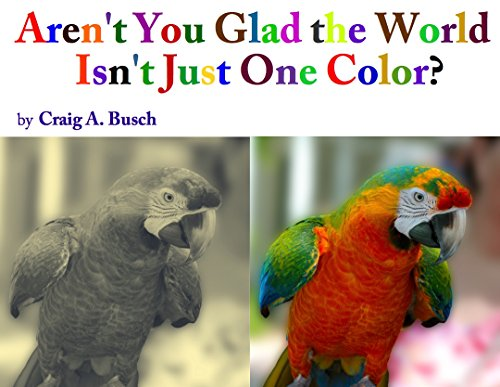 arent-you-glad-the-world-isnt-just-one-color