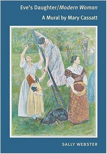 Book Eve's Daughter/Modern Woman: A MURAL BY MARY CASSATT