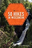 50 Hikes in Wisconsin (Third Edition)  (Explorer's 50 Hikes)